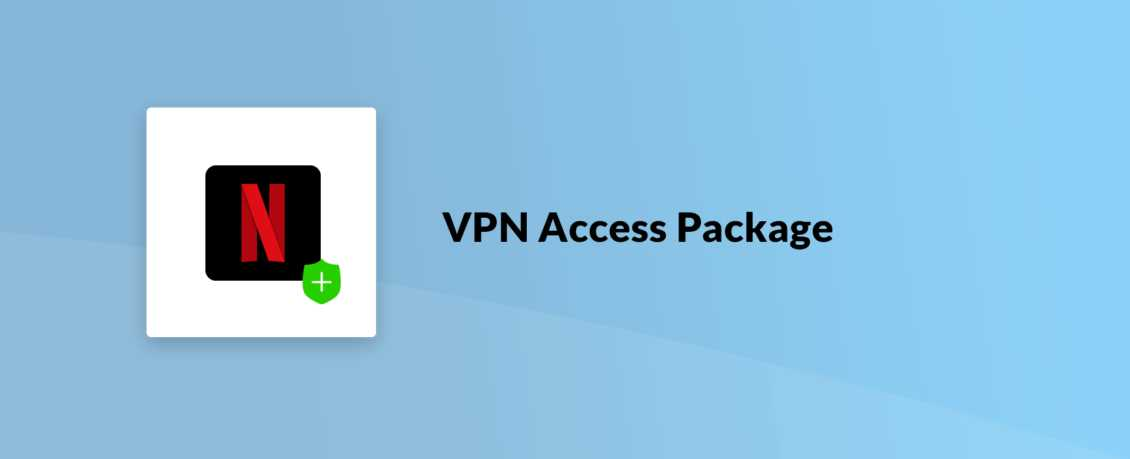 Vpn Netflix Vpn Access Package